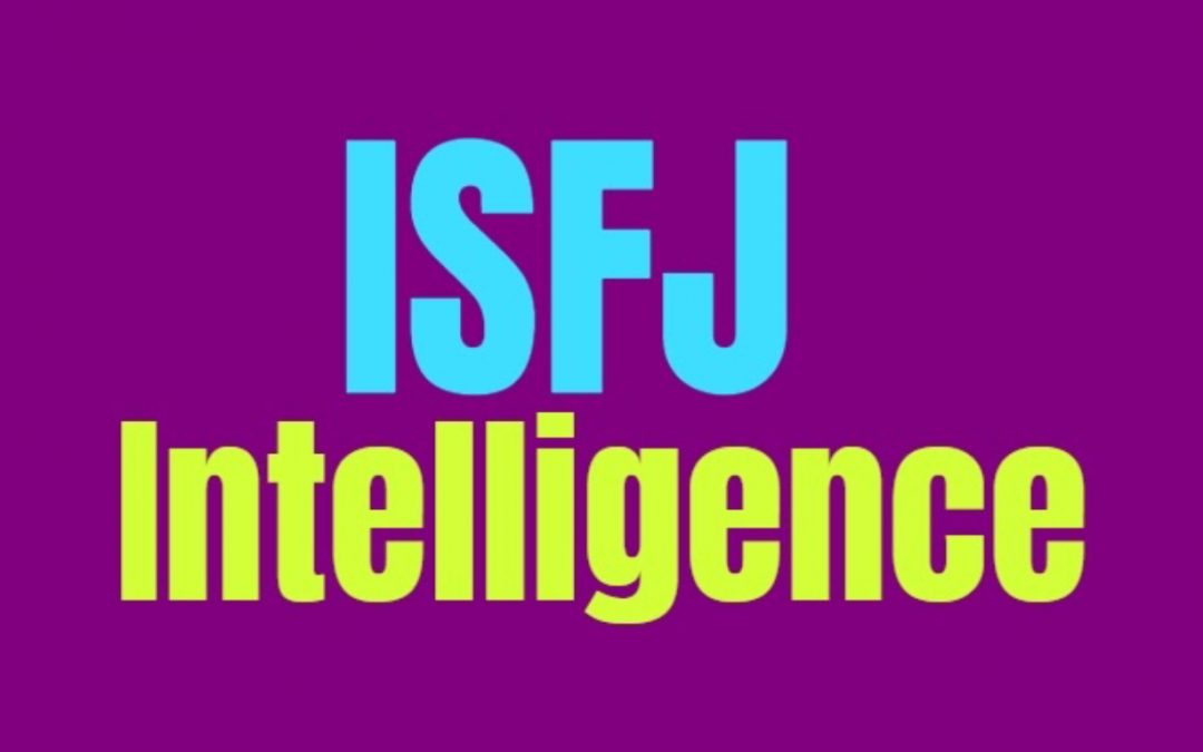 ISFJ Intelligence: How ISFJs Are Smart