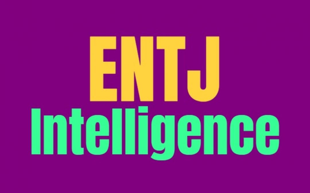 ENTJ Intelligence: How ENTJs Are Smart