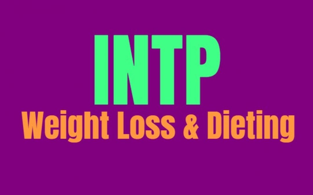 INTP Weight Loss & Dieting: How to Burn Fat