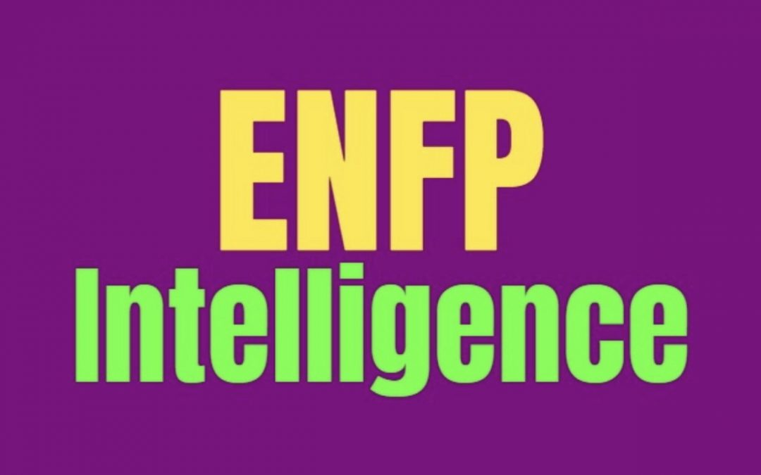 ENFP Intelligence: How ENFPs Are Smart