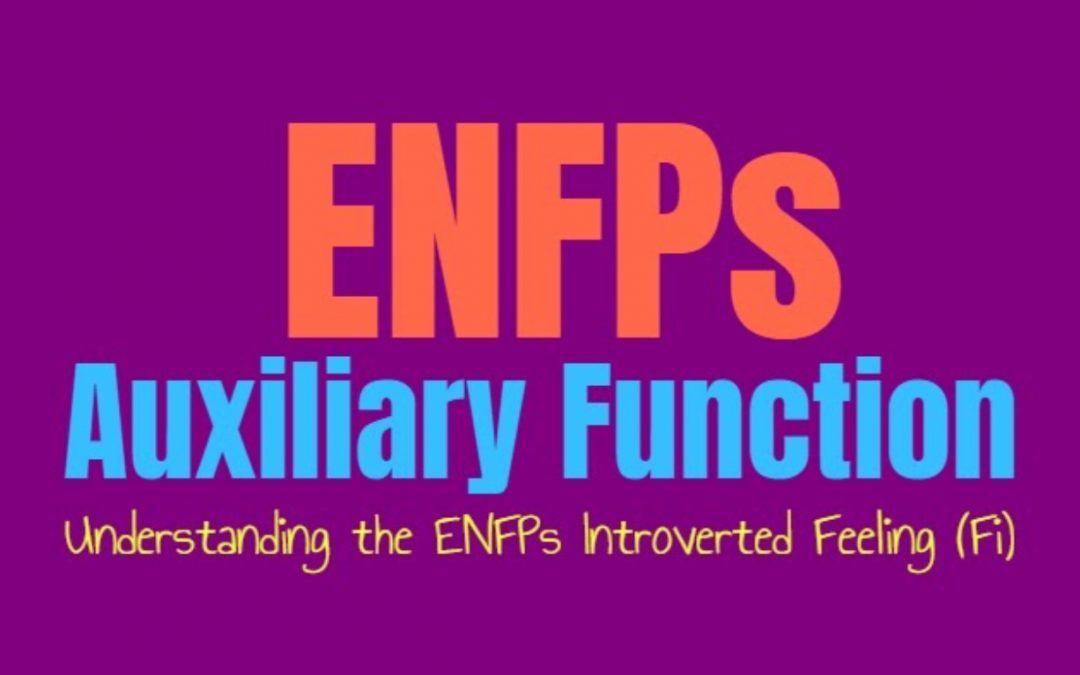 ENFP Auxiliary Function: Understanding the ENFPs Secondary Introverted Feeling (Fi)