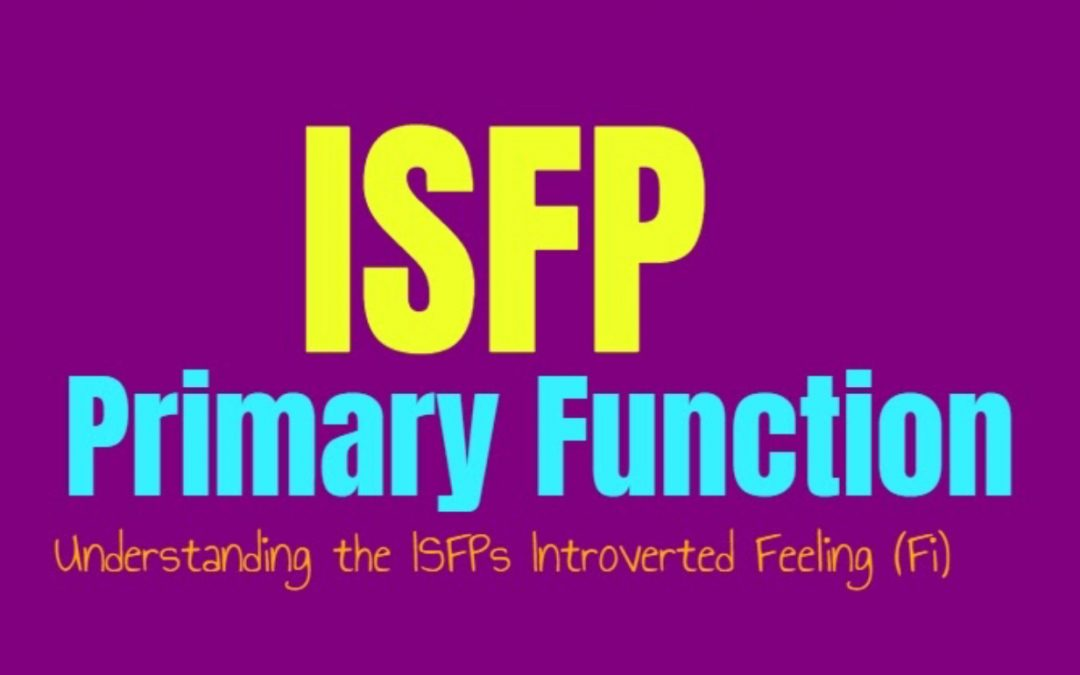 ISFP Primary Function: Understanding the ISFPs Introverted Feeling (Fi)