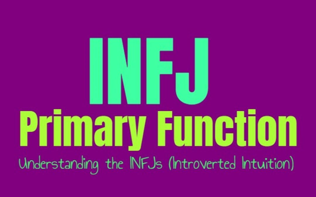INFJ Primary Function: Understanding the INFJs Introverted Intuition (Ni)