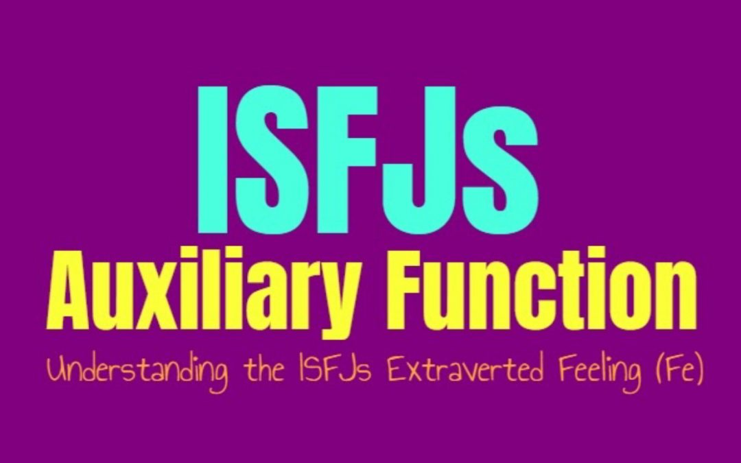 ISFJ Auxiliary Function: Understanding the ISFJs Secondary Extraverted Feeling (Fe)