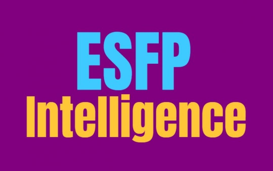ESFP Intelligence: How ESFPs Are Smart