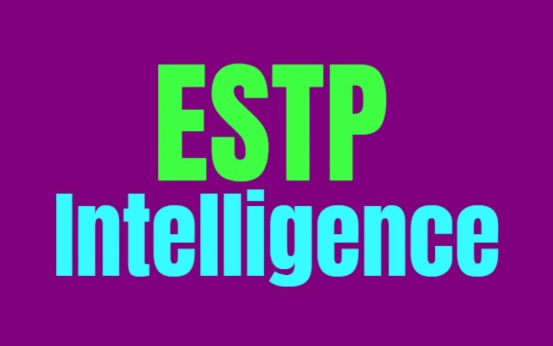ESTP Intelligence: How ESTPs Are Smart