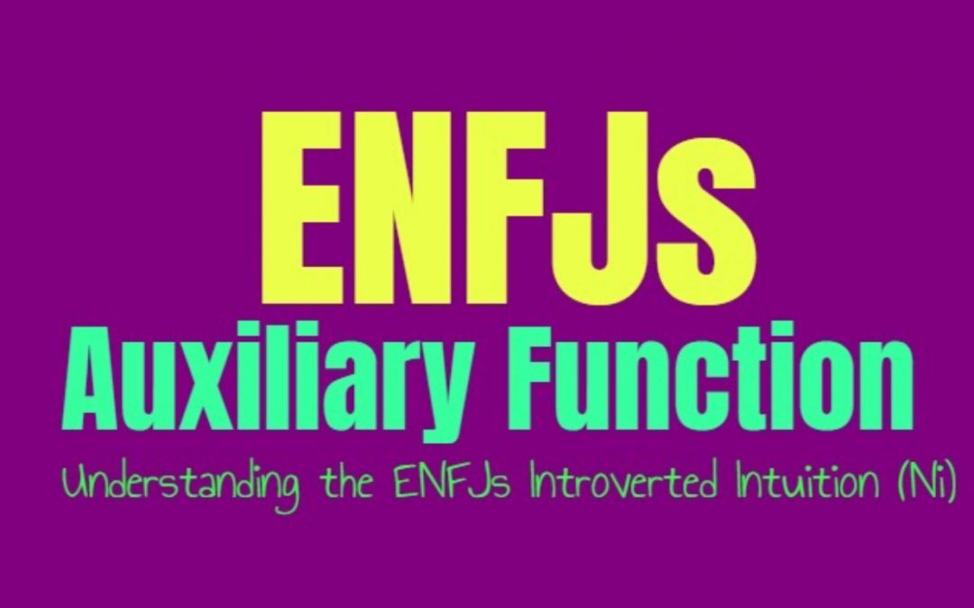 ENFJ Auxiliary Function: Understanding the ENFJs Secondary Introverted Intuition (Ni)