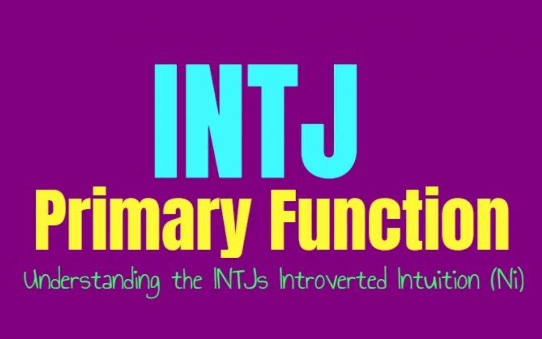 INTJ Primary Function: Understanding the INTJs Introverted Intuition (Ni)