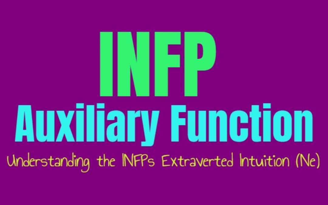 INFP Auxiliary Function: Understanding the INFPs Secondary Extraverted Intuition (Ne)