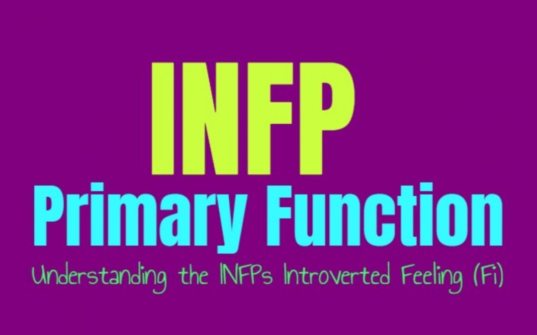 INFP Primary Function: Understanding the INFPs Introverted Feeling (Fi)