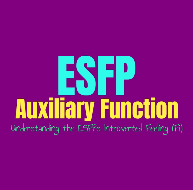 ESFP Auxiliary Function: Understanding the ESFPs Secondary Introverted Feeling (Fi)