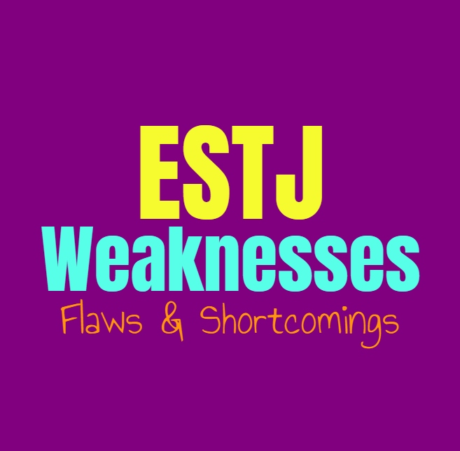 ESTJ Weaknesses, Flaws and Shortcomings: Where the ESTJ Feel Challenged
