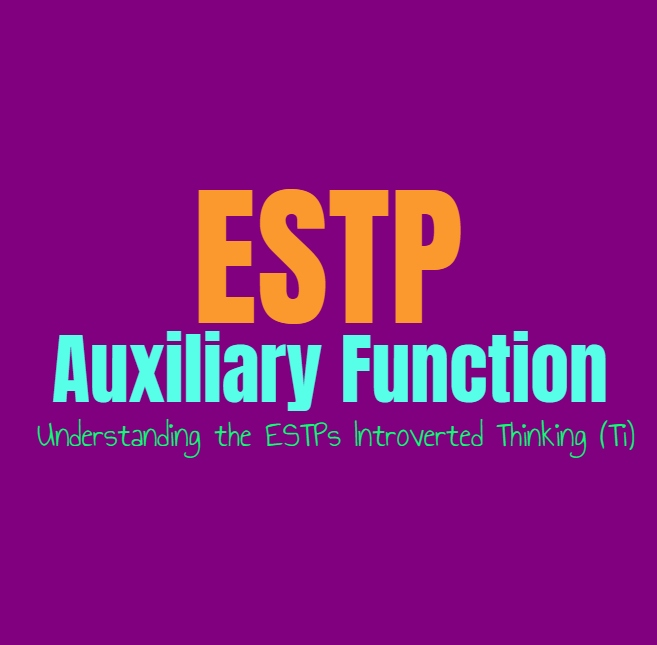 ESTP Auxiliary Function: Understanding the ESTPs Secondary Introverted Thinking (Ti)