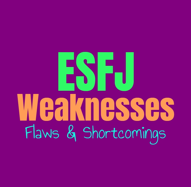 ESFJ Weaknesses, Flaws and Shortcomings: Where the ESFJ Feel Challenged