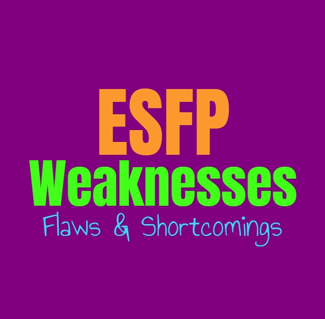 ESFP Weaknesses, Flaws and Shortcomings: Where the ESFP Feel Challenged
