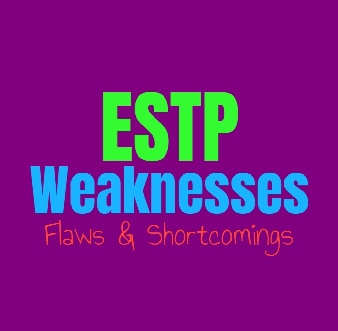 ESTP Weaknesses, Flaws and Shortcomings: Where the ESTP Feel Challenged