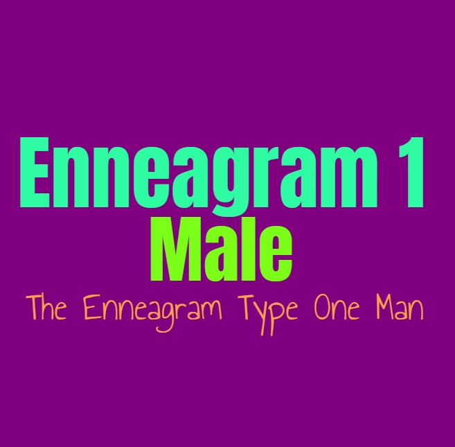 Enneagram Type 1 Male: The Enneagram Type One Man