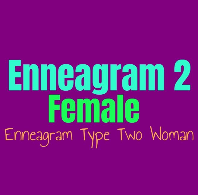 Enneagram Type 2 Female: The Enneagram Type Two Woman