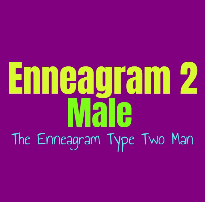 Enneagram Type 2 Male: The Enneagram Type Two Man
