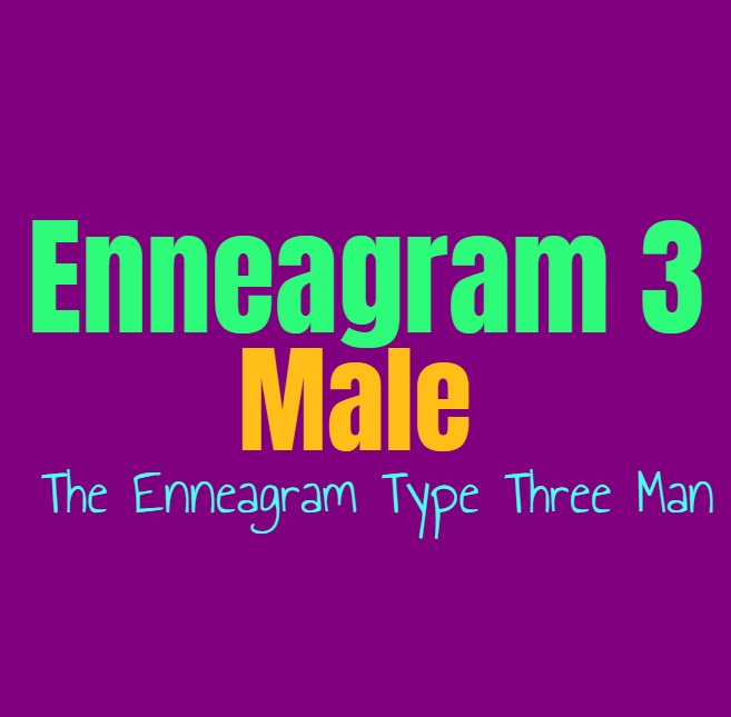 Enneagram Type 3 Male: The Enneagram Type Three Man