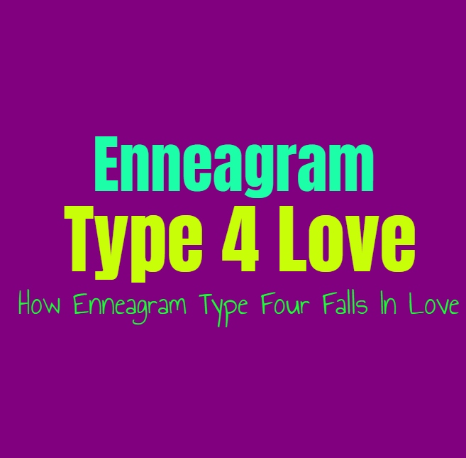 Enneagram Type 4 Love: How Enneagram Type Four Falls In Love
