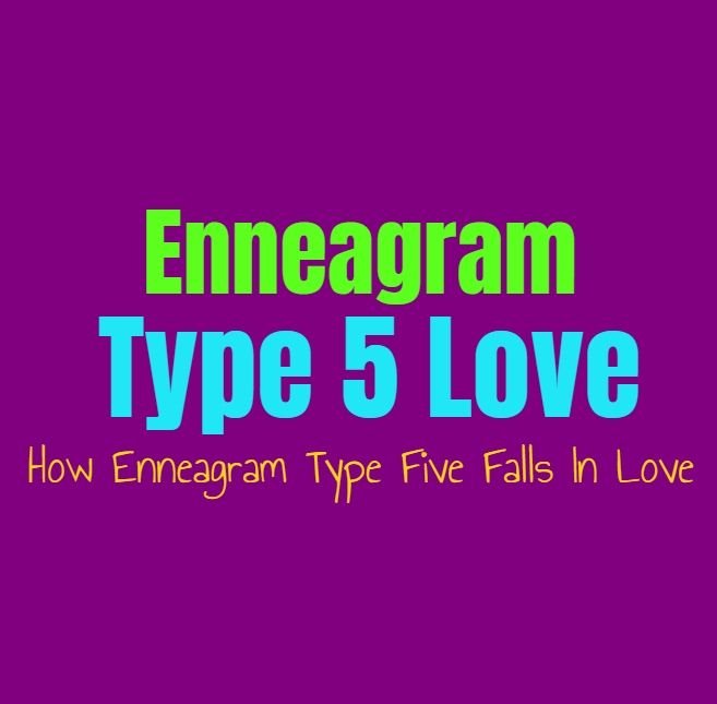 Enneagram Type 5 Love: How Enneagram Type Five Falls In Love