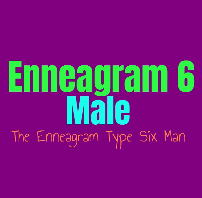 Enneagram Type 6 Male: The Enneagram Type Six Man