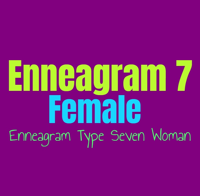 Enneagram Type 7 Female: The Enneagram Type Seven Woman