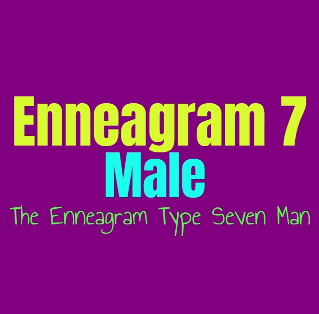 Enneagram Type 7 Male: The Enneagram Type Seven Man