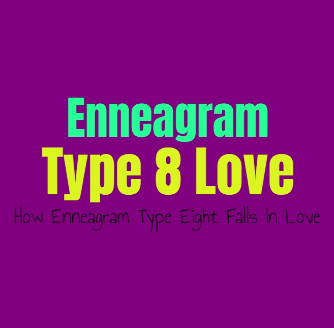 Enneagram Type 8 Love: How Enneagram Type Eight Falls In Love