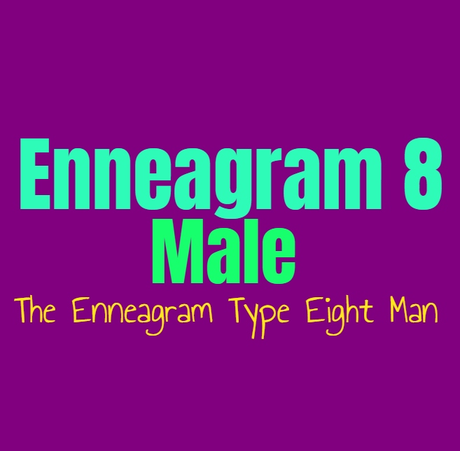 Enneagram Type 8 Male: The Enneagram Type Eight Man