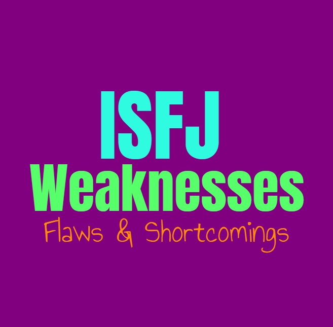 ISFJ Weaknesses, Flaws and Shortcomings: Where the ISFJ Feel Challenged
