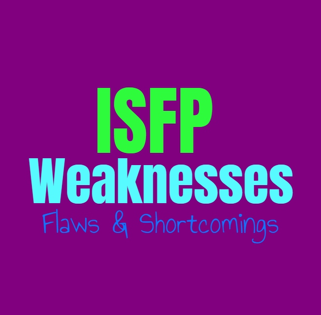 ISFP Weaknesses, Flaws and Shortcomings: Where the ISFP Feel Challenged