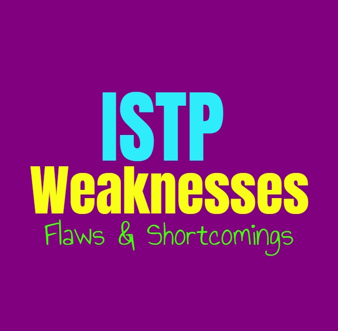 ISTP Weaknesses, Flaws and Shortcomings: Where the ISTP Feel Challenged
