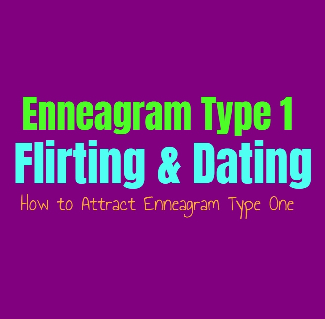 Enneagram Type 1 Flirting & Dating: How to Attract Enneagram Type One