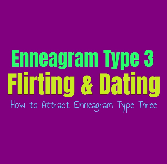 Enneagram Type 3 Flirting & Dating: How to Attract Enneagram Type Three