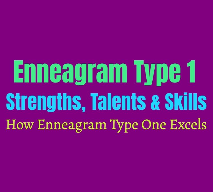 Enneagram Type 1 Strengths, Talents and Skills: How Enneagram Type One Excels