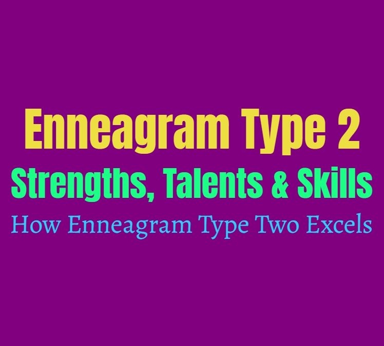 Enneagram Type 2 Strengths, Talents and Skills: How Enneagram Type Two Excels