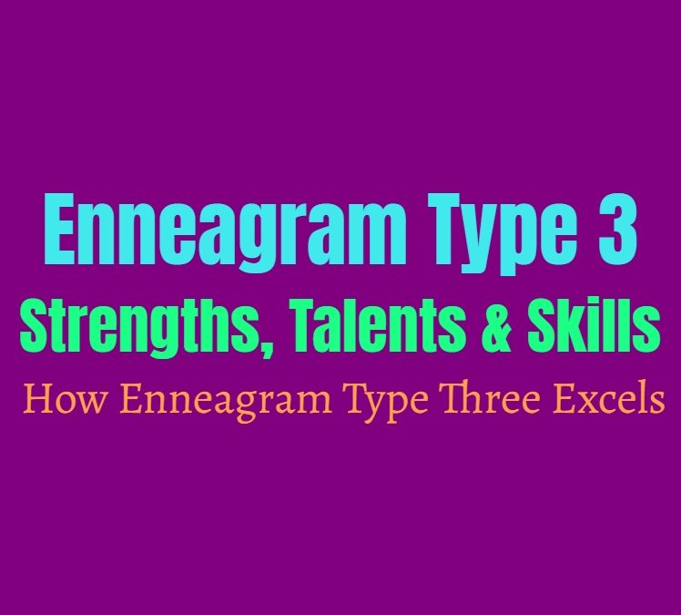 Enneagram Type 3 Strengths, Talents and Skills: How Enneagram Type Three Excels