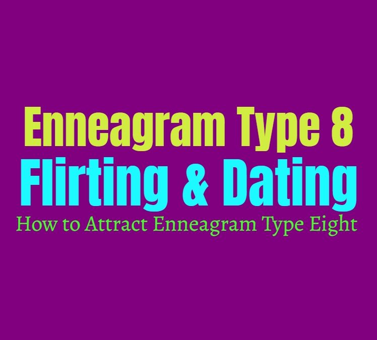 Enneagram Type 8 Flirting & Dating: How to Attract Enneagram Type Eight