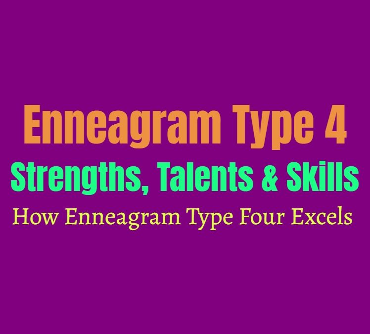 Enneagram Type 4 Strengths, Talents and Skills: How Enneagram Type Four Excels